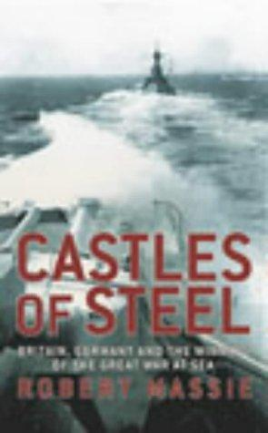 Castles of steel by Robert K. Massie.