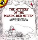 The Mystery of the Missing Red Mitten by Kellogg, Steven., Steven Kellogg