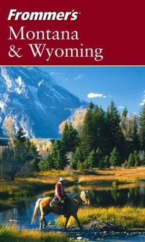 Frommer's Montana & Wyoming (Frommer's Complete)