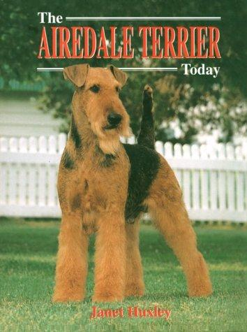 The airedale terrier today by Janet Huxley