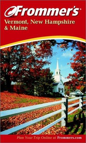 Frommer's Vermont, New Hampshire & Maine