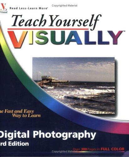 Teach Yourself VISUALLY Digital Photography by Dave Huss