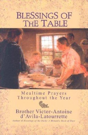 Blessings of the Table by Victor-Antoine D'Avila-Latourrette