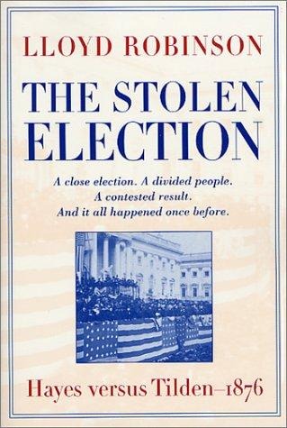 The stolen election by Lloyd Robinson