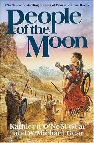 People of the Moon (North America's Forgotten Past, Book Thirteen) by Kathleen O'Neal Gear, W. Michael Gear