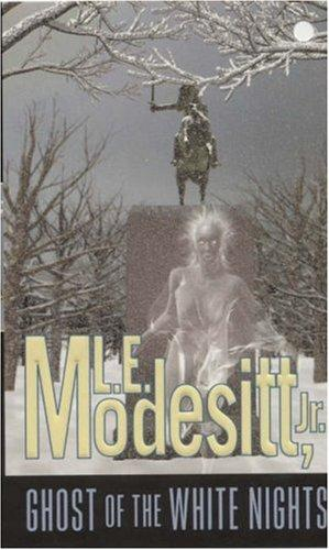 Ghost of the White Nights by L. E. Modesitt Jr.