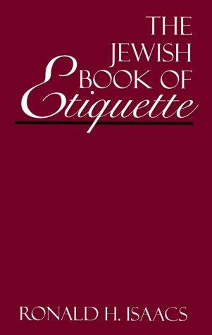 The Jewish book of etiquette by Ronald H. Isaacs