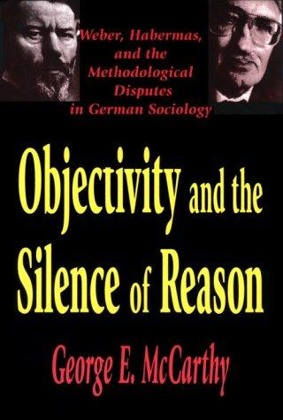Objectivity and the silence of reason by George E. McCarthy