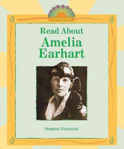 Read about Amelia Earhart by Stephen Feinstein