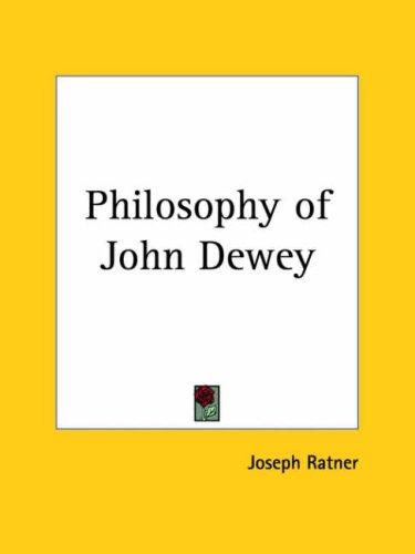Philosophy of John Dewey by Joseph Ratner
