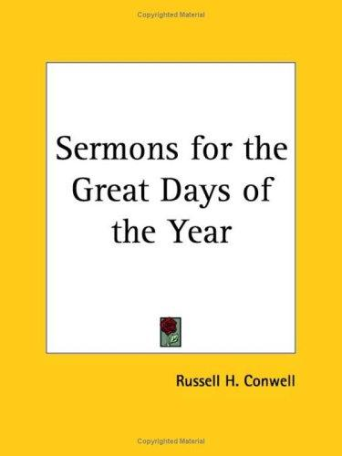 Sermons for the Great Days of the Year by Russell Herman Conwell