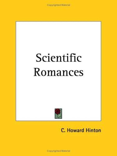 Scientific Romances by C. Howard Hinton