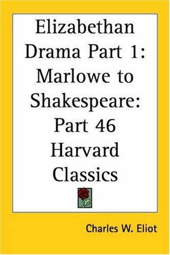 Elizabethan Drama, Part 1 by Charles W. Eliot