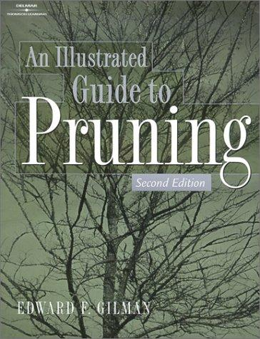 Illustrated Guide to Pruning by Ed Gilman