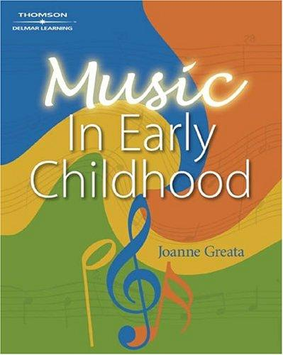 An Introduction to Music in Early Childhood Education by Joanne D Greata