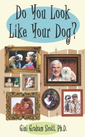 Do You Look Like Your Dog? by Gini Graham Scott