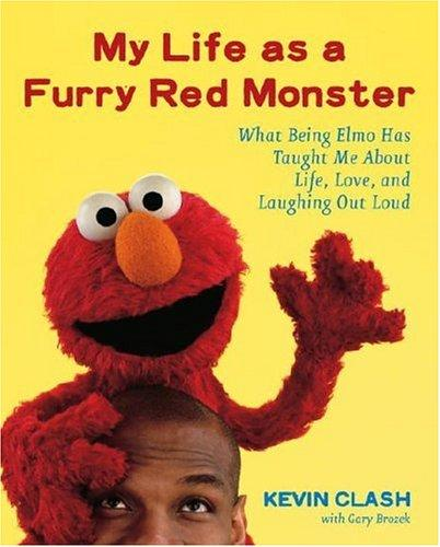 My Life as a Furry Red Monster by Kevin Clash, Gary Brozek