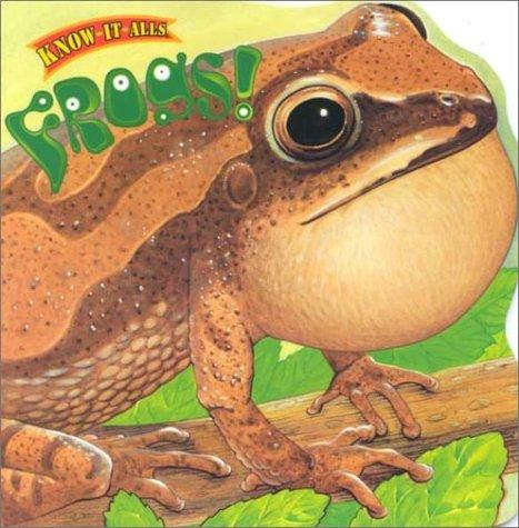 Frogs! (Know-It-Alls) by Jocelyn Hubbell