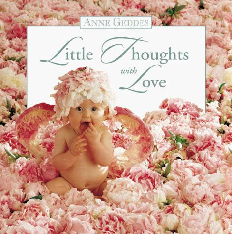 Little Thoughts With Love by Anne Geddes