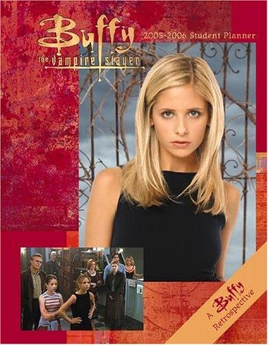 Buffy the Vampire Slayer 2005-2006 Student Planner by Cedco Publishing