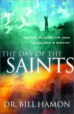 The Day of the Saints by Dr. Bill Hamon