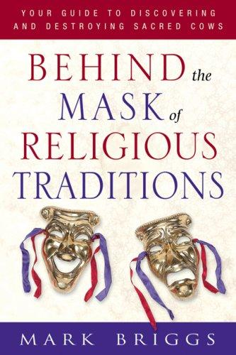 Behind the Mask of Religious Traditions by Mark Briggs