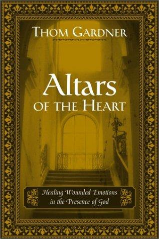 Altars of the Heart by Thom Gardner