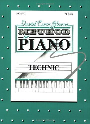 "David Carr Glover Method for Piano / Technic, Primer"" by David Carr Glover"