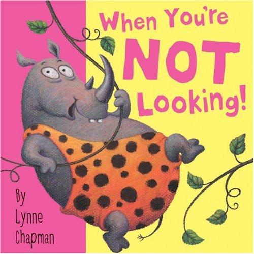 When You're Not Looking by Lynn Chapman