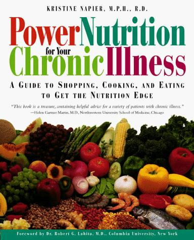 Power Nutrition for Your Chronic Illness by Kristine Napier