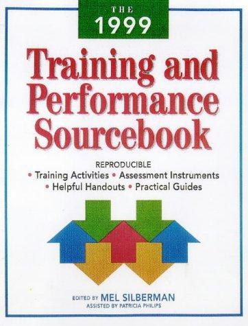 The 1999 Training and Performance Sourcebook by Mel Silberman