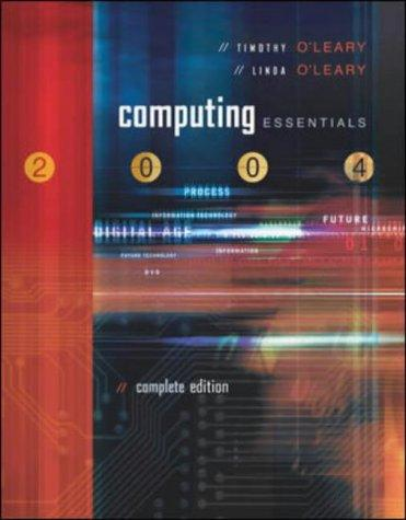 Computing Essentials by Timothy J. O'Leary