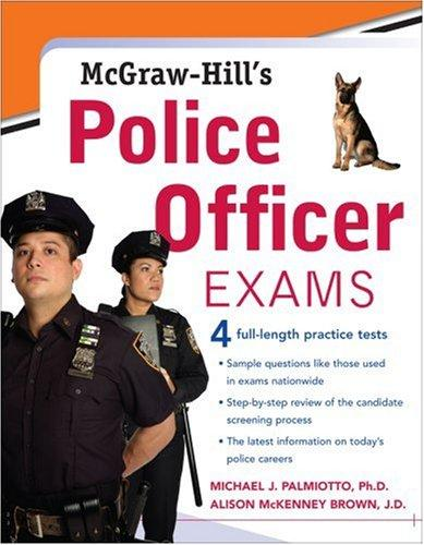 McGraw-Hill's Police Officer Exams by Michael J Palmiotto, Alison McKenney-Brown