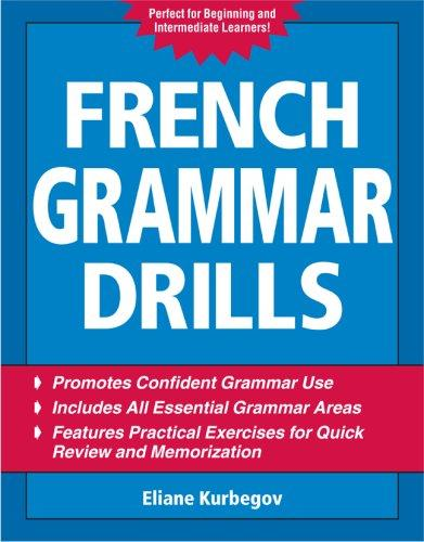 French Grammar Drills by Eliane Kurbegov