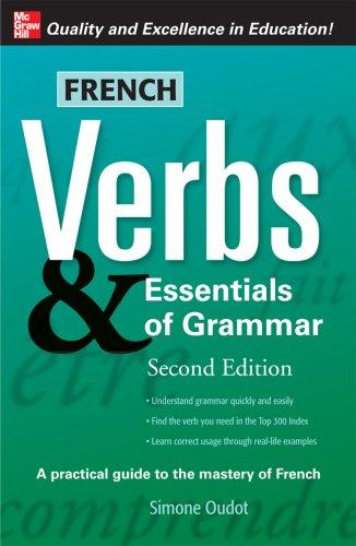 French Verbs & Essentials of Grammar, 2E (Verbs and Essentials of Grammar) by Simone Oudot