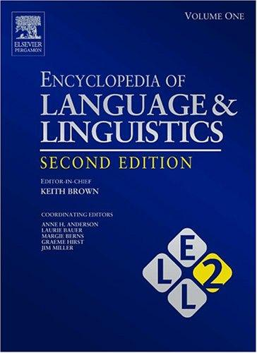 Encyclopedia of Language and Linguistics, 14-Volume Set, Volume 1-14, Second Edition by Keith Brown