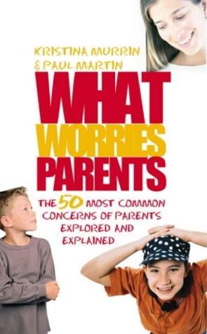 What Worries Parents by Paul Martin