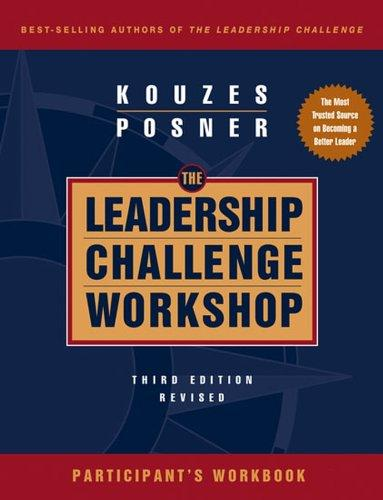The Leadership Challenge Workshop, Participant's Workbook by James M. Kouzes