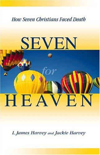 Seven for Heaven by L. James Harvey, Jackie Harvey