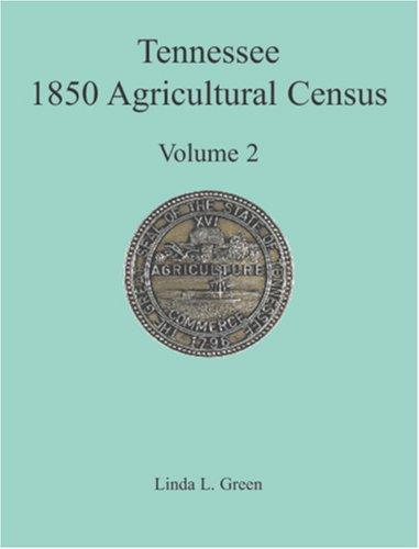 Tennessee 1850 Agricultural Census by Linda L. Green