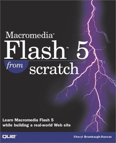 Macromedia Flash 5 From Scratch by Cheryl Brumbaugh-Duncan