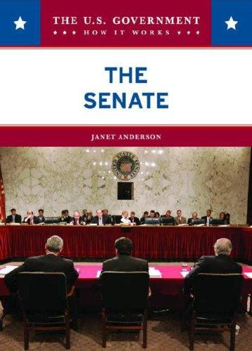 The Senate (The U.S. Government: How It Works) by Janet Anderson