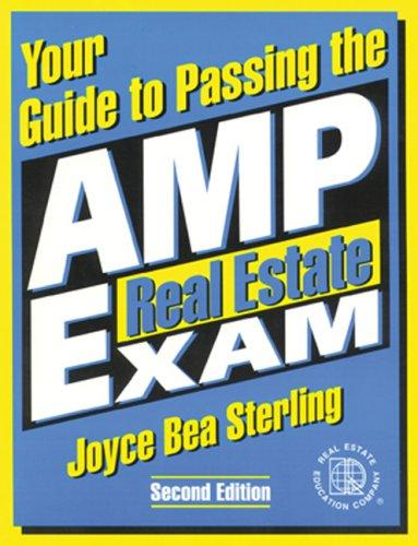 Your Guide to Passing the AMP Real Estate Exam, Version 3.0 by Joyce Bea Sterling
