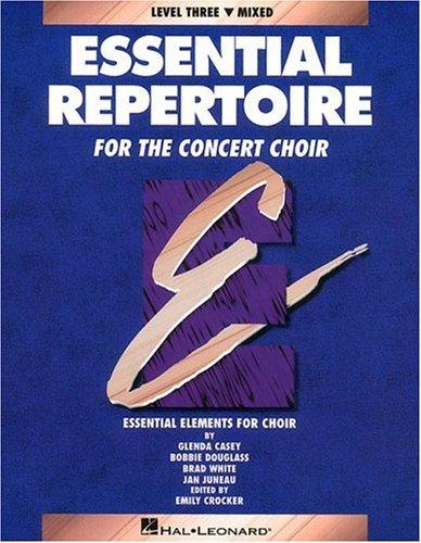 Essential Repertoire for the Concert Choir Level Three Mixed by Glenda Casey