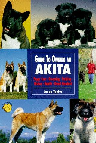 Guide to Owning an Akita by Jason Taylor