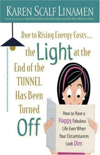 Due to Rising Energy Costs, the Light at the End of the Tunnel Has Been Turned Off
