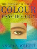 The Beginner's Guide to Colour Psychology by Angela Wright