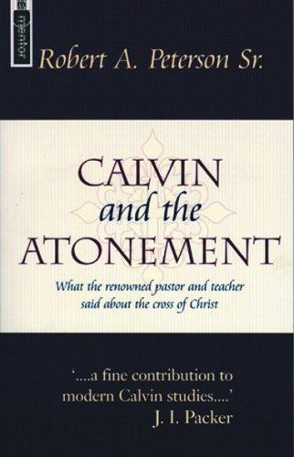 Calvin and the Atonement by Peterson, Robert A.