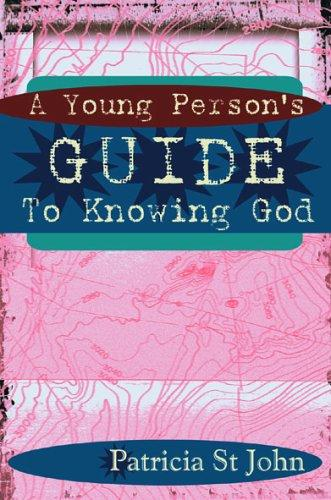 A Young Person's Guide to Knowing God by Patricia St John