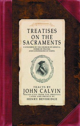 Treatises on the Sacraments by Calvin, John
